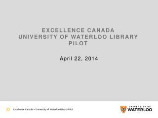 Excellence Canada University of Waterloo Library Pilot