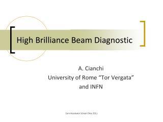 High Brilliance Beam Diagnostic