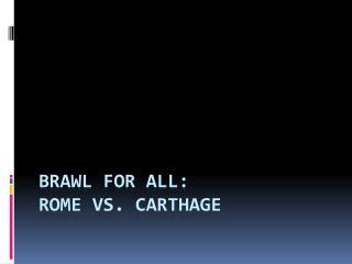 Brawl for All:  Rome vs. Carthage