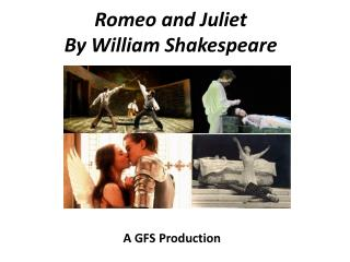 Romeo and  J uliet By  William Shakespeare
