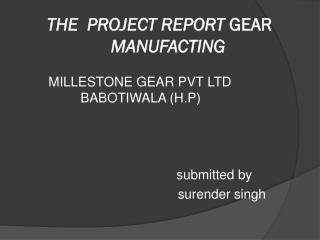 THE PROJECT REPORT GEAR MANUFACTING