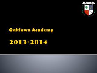 Oaklawn Academy  2013-2014