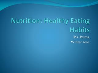 Nutrition: Healthy Eating Habits