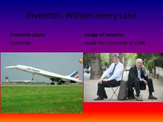 Inventor:  William Henry Lane
