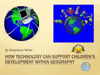 How technology can support children's development within geography