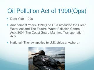 Oil Pollution Act of 1990(Opa)