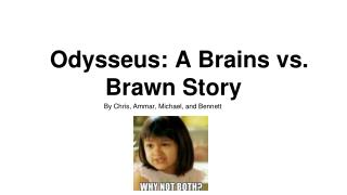 Odysseus: A Brains vs. Brawn Story