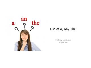Use of A, An ,  The