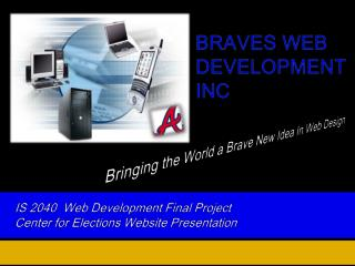 IS 2040  Web Development Final Project Center for Elections Website Presentation