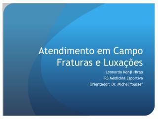 Atendimento em Campo Fraturas e Luxações