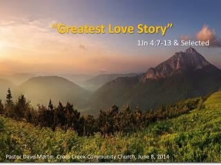 """Greatest Love Story"""