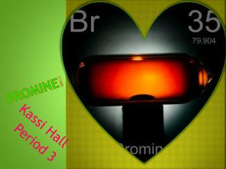 Bromine !