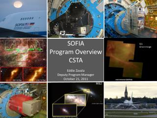 SOFIA Program Overview CSTA Eddie Zavala Deputy Program Manager October 21, 2011