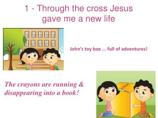1 - Through the cross Jesus gave me a new life