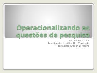 Operacionalizando as questões de pesquisa