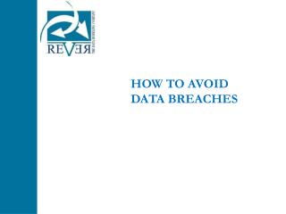 HOW TO AVOID  DATA BREACHES