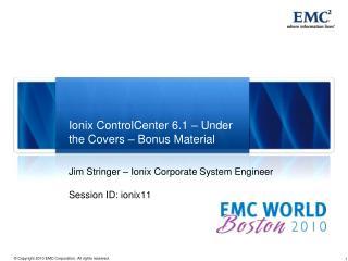 Ionix ControlCenter 6.1 – Under the Covers – Bonus Material