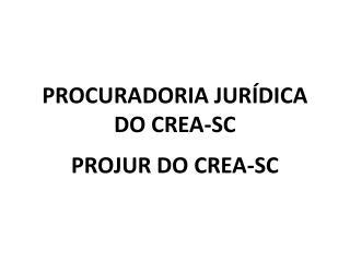 PROCURADORIA JURÍDICA DO CREA-SC