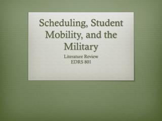 Scheduling, Student Mobility, and the Military