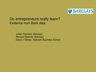 Do entrepreneurs really learn? Evidence from Bank data