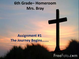 6th  Grade– Homeroom Mrs.  Bray