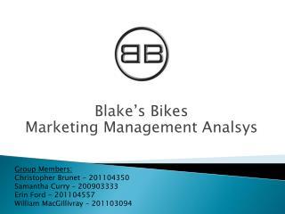 Blake's  Bikes Marketing Management  Analsys