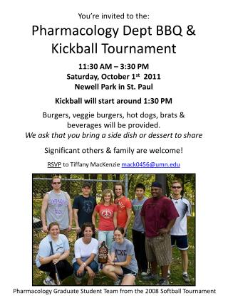You're invited to the: Pharmacology Dept BBQ & Kickball Tournament 11:30 AM – 3:30 PM