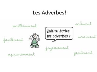 Les  Adverbes !