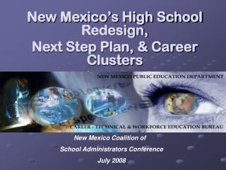 New Mexico s High School Redesign,  Next Step Plan,  Career Clusters Initiative