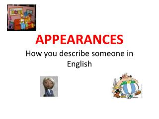 APPEARANCES How you describe someone in English