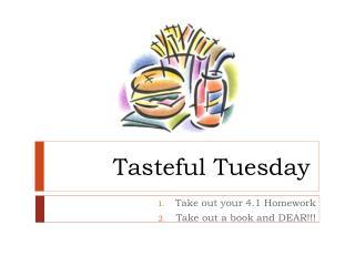 Tasteful Tuesday