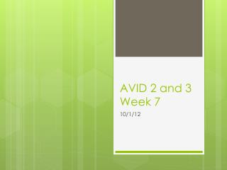 AVID 2 and 3 Week 7