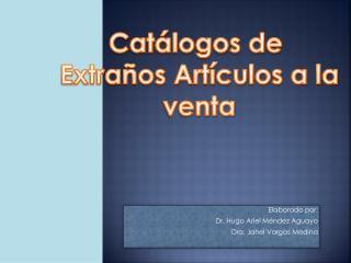 Elaborado por:  Dr. Hugo Ariel Méndez Aguayo Dra.  Jahel  Vargas Medina