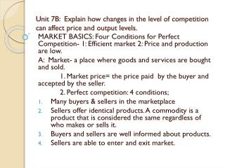Unit 7B:  Explain how changes in the level of competition can affect price and output levels.