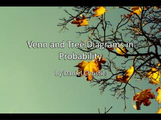 Venn and Tree Diagrams in Probability