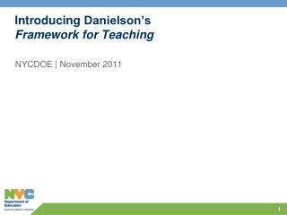 Introducing  Danielson's  Framework for Teaching