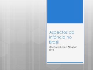 Aspectos da infância no Brasil