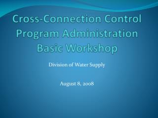 Cross-Connection Control Program Administration Basic Workshop