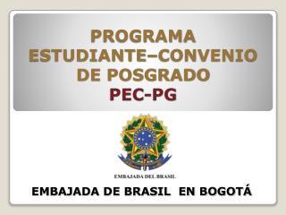 PROGRAMA  ESTUDIANTE–CONVENIO  DE POSGRADO PEC-PG