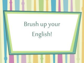 Brush up your English!