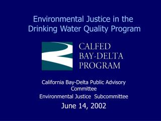 Environmental Justice in the  Drinking Water Quality Program