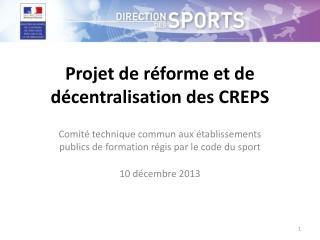 Projet de réforme et de décentralisation des CREPS