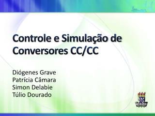 Controle e Simulação de Conversores CC/CC