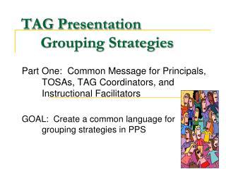 TAG Presentation      Grouping Strategies