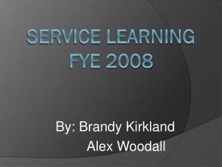 Service Learning FYE 2008