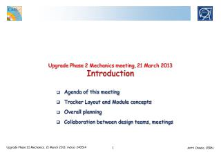 Upgrade Phase  2 Mechanics meeting,  21 March 2013 Introduction