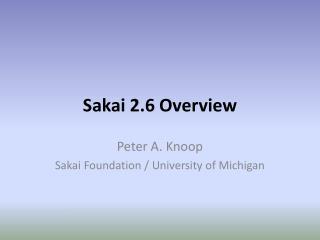 Sakai 2.6 Overview