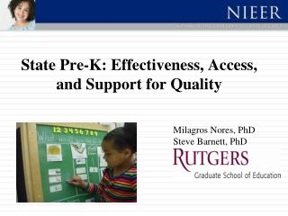 State Pre-K: Effectiveness, Access, and Support for Quality