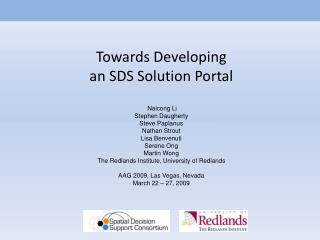 Towards Developing an SDS Solution Portal  Naicong Li Stephen Daugherty Steve Paplanus