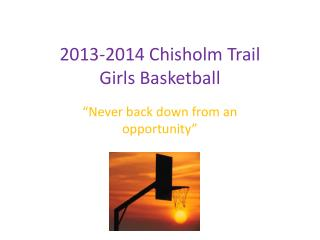 2013-2014 Chisholm Trail  Girls Basketball